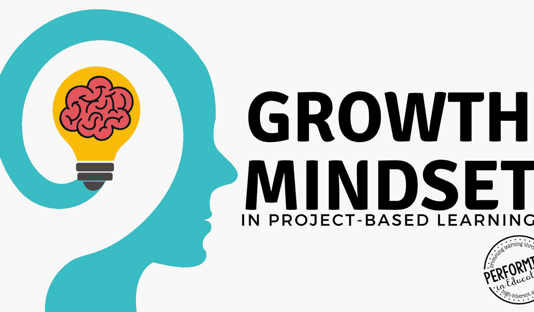 Growth Mindset in Project Based Learning
